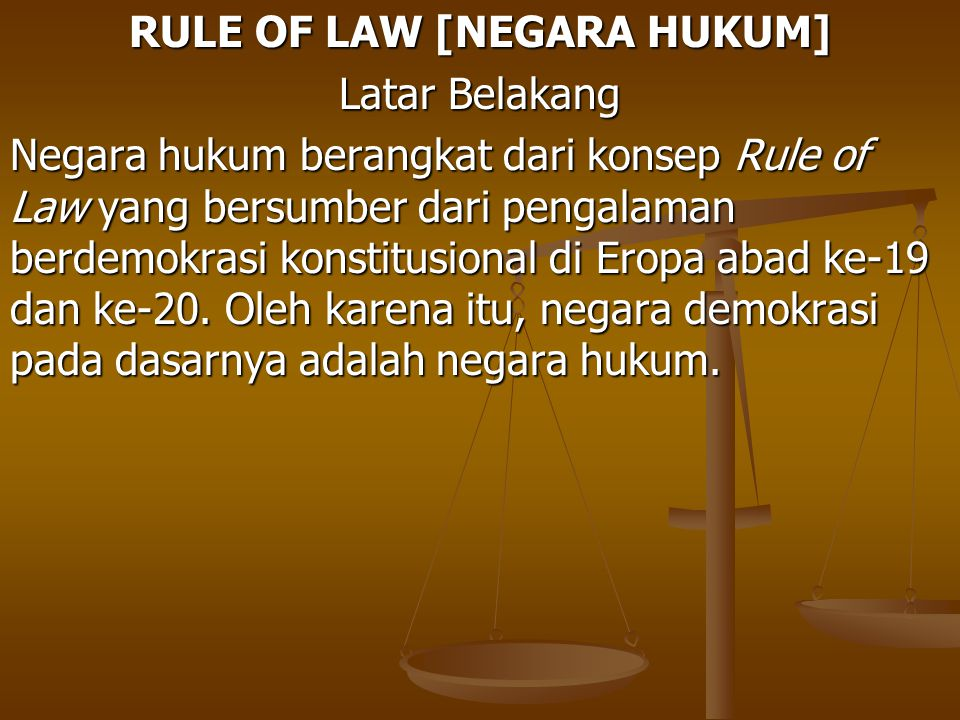 RULE OF LAW [NEGARA HUKUM]